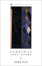 BORROWED LOVE POEMS by John Yau (2002 Penguin Books)