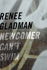 NEWCOMER CAN'T SWIM by Renee Gladman (2007 Kelsey Street Press)