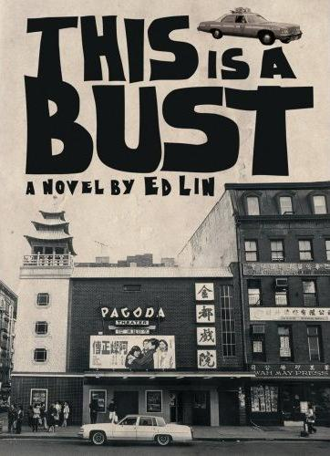THIS IS A BUST by Ed Lin (Kaya Press, 2007)