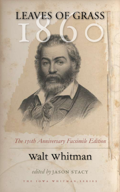 Leaves of Grass 1860: the 150th Anniversary Facsimile Edition by Walt Whitman, 2009, Iowa City: University of Iowa Press