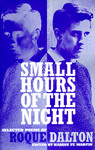Small Hours of the Night: the Selected Poems of Roque Dalton, by Roque Dalton, 1996, Willimantic: Curbstone Press