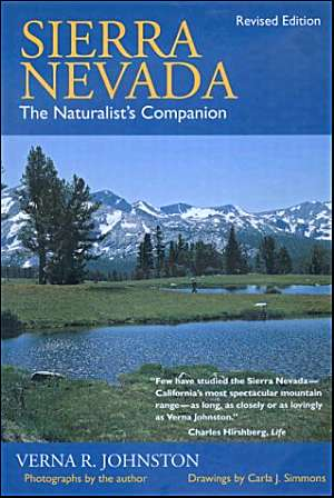 Sierra Nevada: A Naturalist's Companion by Verna R. Johnston, 2000, Berkeley: University of California Press