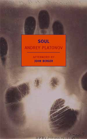Soul and Other Stories by Andrei Platonov, 2008, New York: New York Review Books